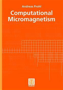 Computational Micromagnetism (Advances in Numerical Mathematics): Prohl, Andreas