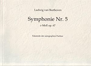 Symphonie Nr. 5 c-Moll: op. 67. Faksimile: Beethoven, Ludwig van