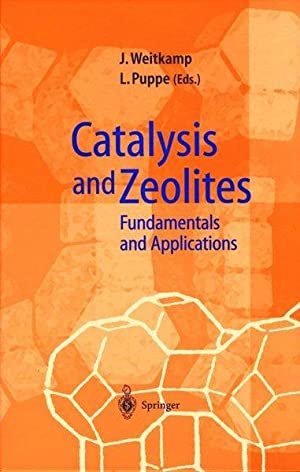 Catalysis and Zeolites. Fundamentals and Applications.: Weitkamp, Jens and
