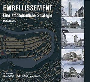 Embellissement - eine städtebauliche Strategie. Mit Beiträgen: Locher, Michael: