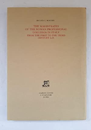 The Magistrates of the Roman Professional Collegia in Italy from the First to the Third Century A.D.