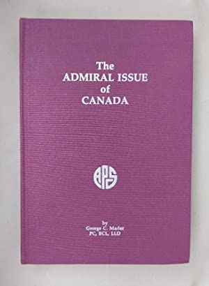 The Admiral Issue of Canada.: Marler, George C.: