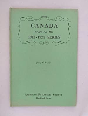 Canada: Notes on the 1911-1925 Issue.: Marler, George C.: