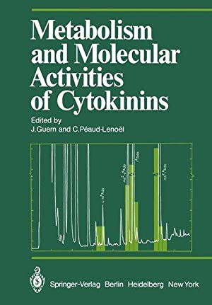 Metabolism and Molecular Activities of Cytokinins: Proceedings of the International Colloquium of...