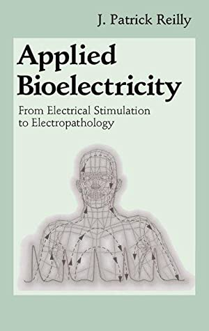 Applied Bioelectricity: From Electrical Stimulation to Electropathology (Studies in British Liter...