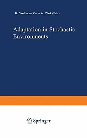 Adaptation in Stochastic Environments (Lecture Notes in Biomathematics (98), Band 98).