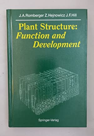Plant Structure: Function and Development: A Treatise on Anatomy and Vegetative Development, with...
