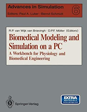 Biomedical Modeling and Simulation on a PC: A Workbench for Physiology and Biomedical Engineering...