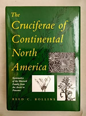 The Cruciferae of Continental North America: Systematics of the Mustard Family from the Arctic to...