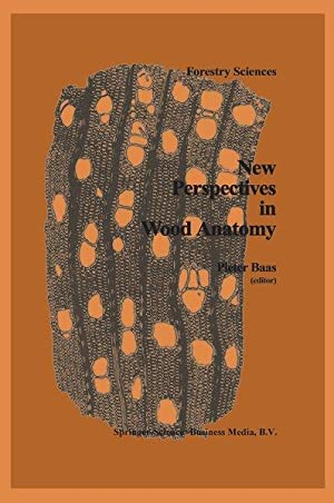 New Perspectives in Wood Anatomy: Published on the Occasion of the 50th Anniversary of the Intern...