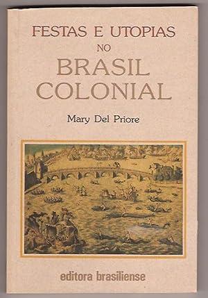 FESTAS E UTOPIAS NO BRASIL COLONIAL: MARY DEL PRIORE
