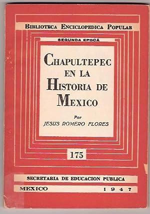 CHAPULTEPEC EN LA HISTORIA DE MEXICO: JESUS ROMERO FLORES