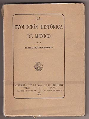 LA EVOLUCION HISTORICA DE MEXICO: EMILIO RABASA
