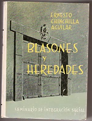 BLASONES Y HEREDADES: ERNESTO CHINCHILLA AGUILAR