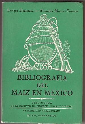 BIBLIOGRAFIA DEL MAIZ EN MEXICO: ENRIQUE FLORESCANO Y ALEJANDRA MORENO TOSCANO