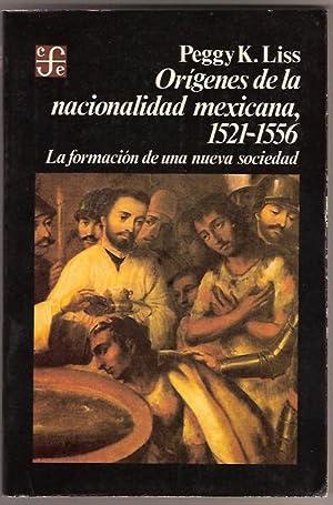 ORIGENES DE LA NACIONALIDAD MEXICANA, 1521-1556: PEGGY K. LISS