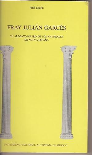 SU ALEGATO EN PRO DE LOS NATURALES: FRAY JULIAN GARCES