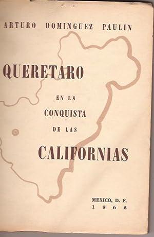 QUERETARO EN LA CONQUISTA DE LAS CALIFORNIAS: ARTURO DOMINGUEZ PAULIN