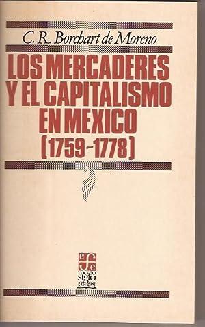 LOS MERCADERES Y EL CAPITALISMO EN MEXICO 1759-1778: CHRISTINA RENATE BORCHART DE MORENO