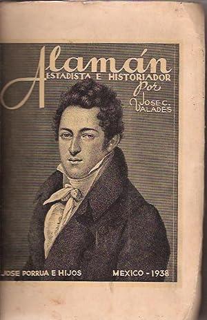 ALAMAN ESTADISTA E HISTORIADOR: JOSE C. VALADES