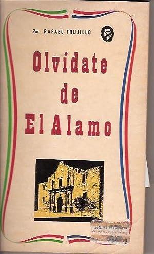 OLVIDATE DE EL ALAMO: RAFAEL TRUJILLO