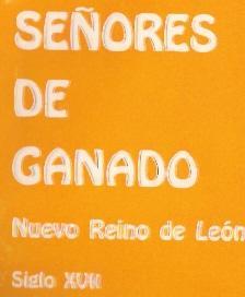 SEÑORES DE GANADO NUEVO REINO DE LEON SIGLO XVII: EUGENIO DEL HOYO