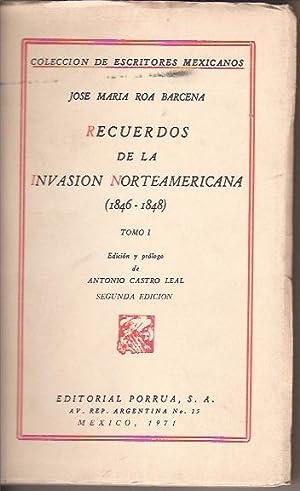 RECUERDOS DE LA INVASION NORTEAMERICANA 1846-1848: JOSE MARIA ROA BARCENA