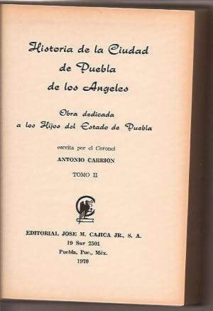 HISTORIA DE LA CIUDAD DE PUEBLA DE LOS ANGELES: ANTONIO CARRION