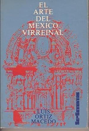 EL ARTE DEL MEXICO VIRREINAL: LUIS ORTIZ MACEDO