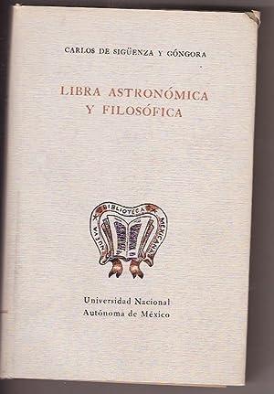 LIBRA ASTRONOMICA Y FILOSOFICA: CARLOS DE SIGUENZA Y GONGORA