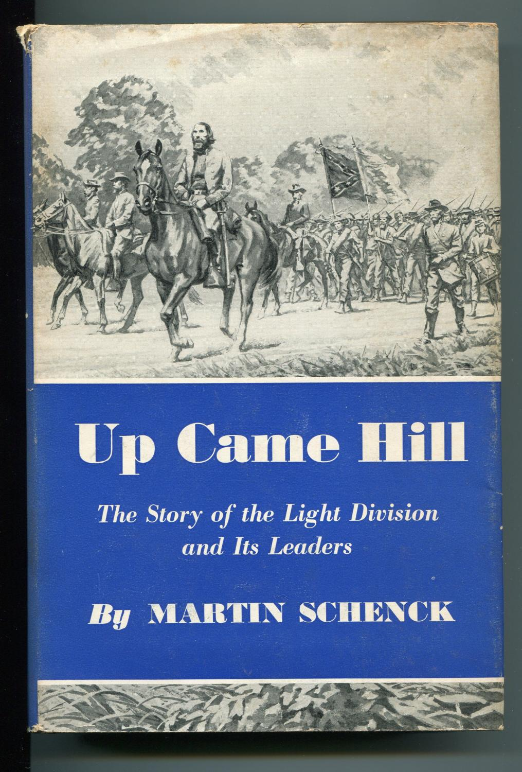 Up Came Hill, The Story of the Light Division and Its Leaders: Schenck, Martin