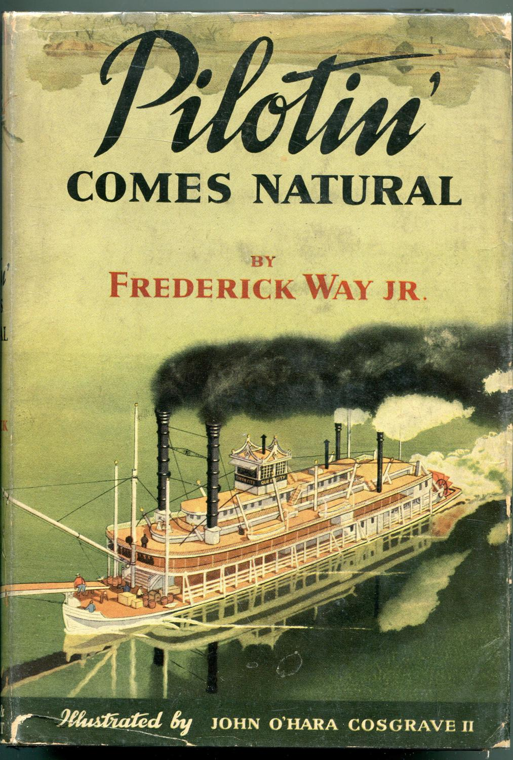 Pilotin' Comes Natural: Frederick Way Jr