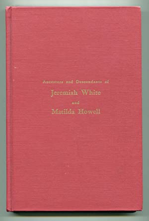 Ancestors and Descendants of Jeremiah White and matilda Howell: Benjamin V. White