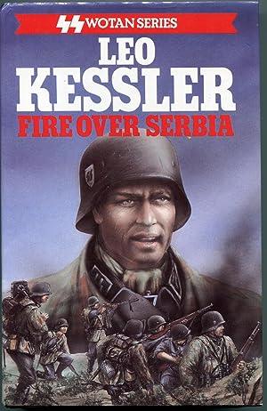 Fire over Serbia: Kessler, Leo