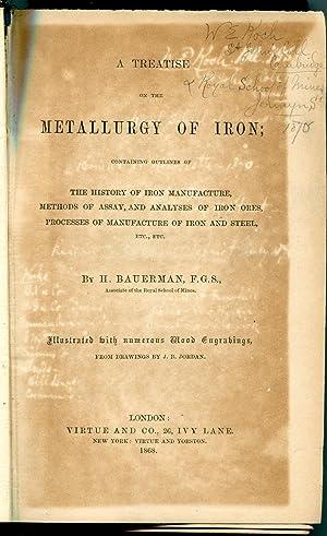 A Treatise on the Metallurgy of Iron: H Bauerman