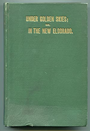 Under Golden Skies; or, In The New Eldorado: Osborne, D.E.