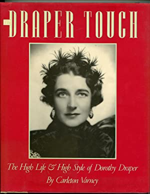 The Draper Touch The High Life and High Style of Dorothy Draper