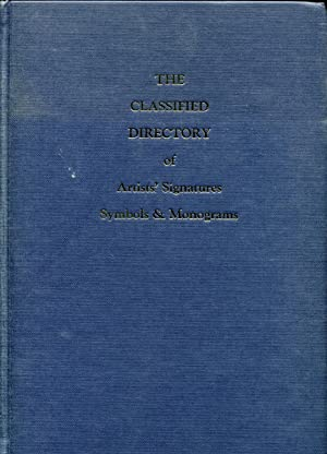 The Classified Directory of Artists' Signatures, Symbols & Monograms: Caplan, H.H.