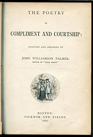 The Poetry of Compliment and Courtship: Palmer, John Williamson
