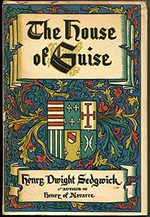 The House of Guise: Sedgwick, Henry Dwight