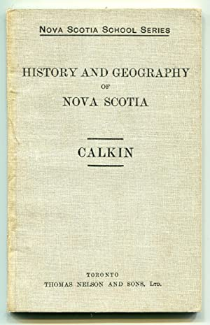 History and Geography of Nova Scotia: Calkin, John B