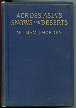 Across Asia's Snows and Deserts: Morden, William J