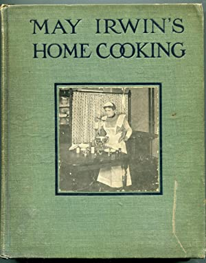 May Irwin's Home Cooking: Irwin, May
