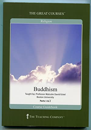 Buddhism (Taught by: Professor Malcolm David Eckel, Part 2): Eckel, Malcolm David