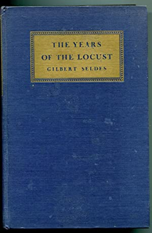 The Years of the Locust (America 1929 to 1932): Seldes, Gilbert