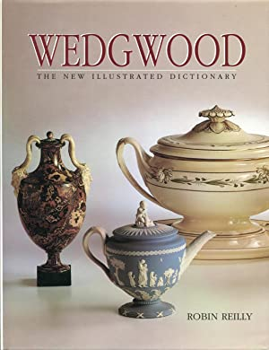 WEDGWOOD: The New Illustrated Dicitonary: Reilly, Robin