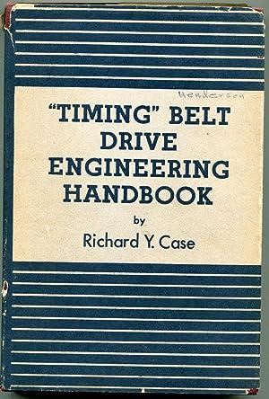 """Timing"""" Belt Drive Engineering Handbook: Case, Richard Y."""