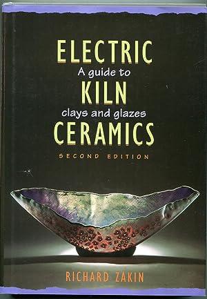 Electric Kiln Ceramics: A Guide to Clays: Zakin, Richard