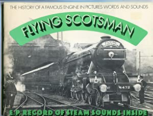 Flying Scotsman, The History of a Famous Engine in Pictures, Words and Sounds: Pilblad, John, ...