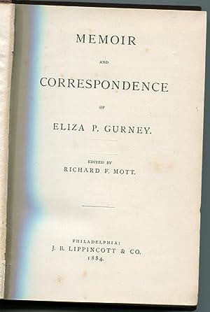 Memoir and Correspondence of Eliza P. Gurney: Gurney, Eliza P.; Mott, Richard F. (editor)